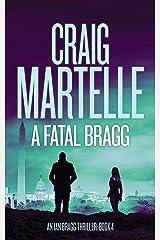 A Fatal Bragg (Ian Bragg Thriller Book 4) Kindle Edition
