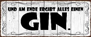 FS Am Ende ergibt Alles einen Gin Schild gewölbt Metal Sign 10 x 27 cm