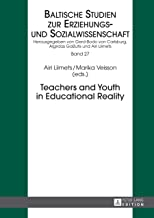 Teachers and Youth in Educational Reality (Baltische Studien zur Erziehungs- und Sozialwissenschaft Book 27) (English Edition)