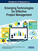Handbook of Research on Emerging Technologies for Effective Project Management (Advances in Logistics, Operations, and Man...