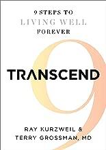 transcend nine steps to living well forever