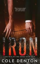 Iron: Trial by Fire Series Book Four (The Trial by Fire Series)