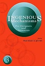 Ingenious Mechanisms Vol III (Ingenious Mechanisms for Designers & Inventors)