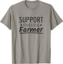 Support your local Farmer T-Shirt Eat Local Farming