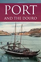Port and the Douro (The Infinite Ideas Classic Wine Library)