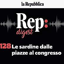 Le sardine dalle piazze al congresso: Rep Digest 128