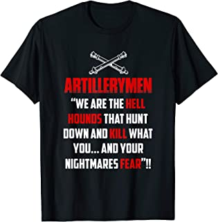 Artillerymen We Are The Hell Hounds That Hunt Down And Kill T-Shirt