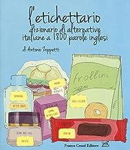Permalink to L'etichettario. Dizionario di alternative italiane a 1800 parole inglesi PDF