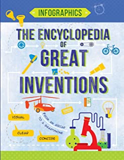 The Encyclopedia of Great Inventions: Amazing Inventions in Facts & Figures