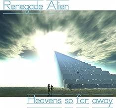 Heavens So Far Away