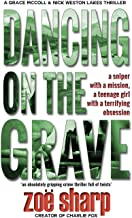 DANCING ON THE GRAVE: an absolutely gripping crime thriller full of twists (CSI Grace McColl & Detective Nick Weston Lakes...