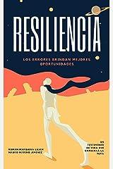 Resiliencia: Los errores brindan mejores oportunidades (Spanish Edition) Kindle Edition