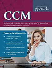 CCM Certification Study Guide 2020-2021: Exam Prep and Practice Test Questions Book for the Certified Case Management Exam...