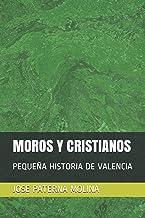 MOROS Y CRISTIANOS: PEQUEÑA HISTORIA DE VALENCIA (Spanish Edition)