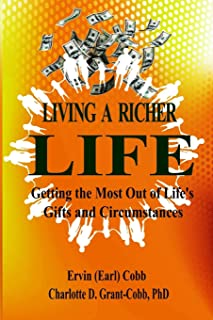 Living a Richer Life: Getting the Most Out of Life's Gifts and Circumstances