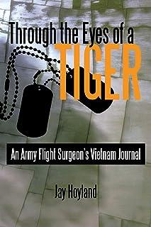 Through the Eyes of a Tiger: An Army Flight Surgeon's Vietnam Journal