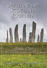 Outlandish Scotland Journey: Part One