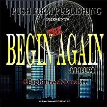 The Begin Again Album (Push Firm Publishing Presents) [Explicit]