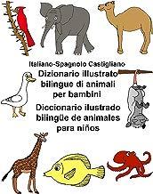 Italiano-Spagnolo Castigliano Dizionario illustrato bilingue di animali per bambini Diccionario ilustrado bilingüe de animales para niños (FreeBilingualBooks.com)