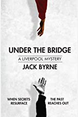 Under the Bridge: Book 1 - The Liverpool Mystery Series Kindle Edition