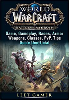 World of Warcraft Battle For Azeroth Game, Gameplay, Races, Armor, Weapons, Classes, PvP, Tips, Guide Unofficial