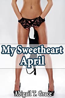 My Sweetheart April (Taboo Older Man Younger Woman) (Steps Paradise Abigail Collection)