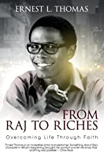 From Raj To Riches: Overcoming Life Through Faith