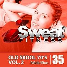 iSweat Fitness Music Vol. 35: Old Skool 70's Vol. 2 (125 BPM For Running, Walking, Elliptical, Treadmill, Aerobics, Workouts)