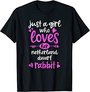 Just a Girl Who Loves Her Netherland Dwarf Rabbit T-Shirt