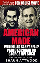 [Shaun Attwood] [Paperback] American Made: Who Killed Barry Seal? Pablo Escobar or George HW Bush (War on Drugs)