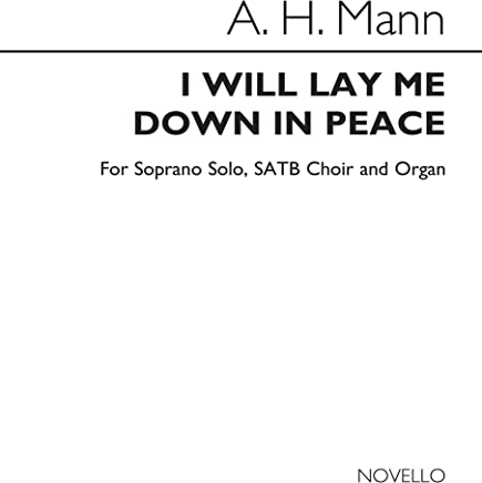 Arthur Henry Mann: I Will Lay Me Down in Peace S/Satb/Organ Chant