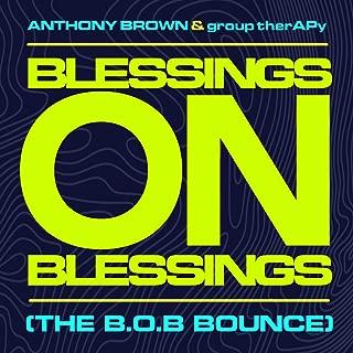 Blessings On Blessings (The B.O.B. Bounce)