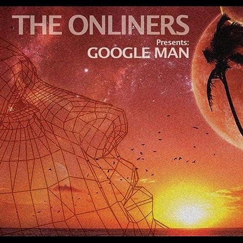 Google Man de The Onliners en Amazon Music - Amazon.es