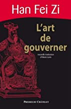 L'art de gouverner (Sagesse de l'Orient) (French Edition)