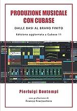 Produzione musicale con Cubase: Dalle basi al brano finito (Italian Edition)