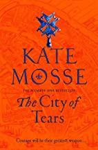 THE CITY OF TEARS: Kate Mosse: 2