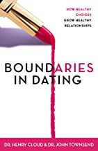 Boundaries in Dating: How Healthy Choices Grow Healthy Relationships PDF