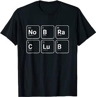 No Bra Club Science Periodic Table Elements T-Shirt
