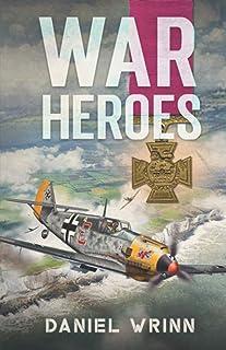 War Heroes: World War II Adventures in France and Belgium