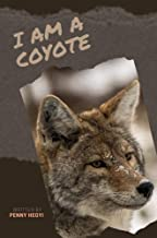 I Am a Coyote: Wildlife Book Series for Early Readers