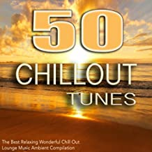50 Chillout Tunes - The Best Relaxing Wonderful Chill Out Lounge Music Ambient Compilation 2014