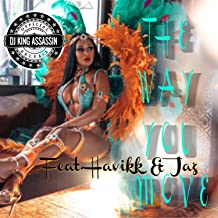 The Way You Move (feat. Havikk From South Central Cartel & The Homie Jaz) [Explicit]