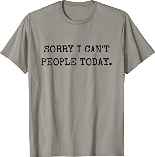 AnxieTees Sorry I Can`t People Today Anxiety T-Shirt