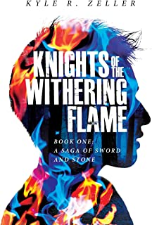 Knights of the Withering Flame: Book One: A Saga of Sword and Stone