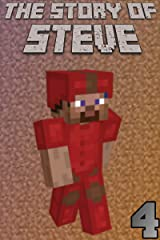 The Story of Steve 4: An unofficial Minecraft book (The Story of Steve books) Kindle Edition