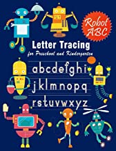 Letter Tracing: Essential Writing Practice for Preschool and Kindergarten, Ages 3-5, A to Z Robot Illustrations (Handwriting Workbook)