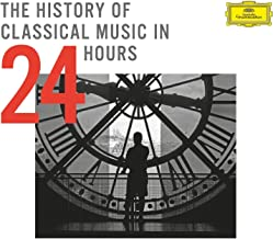 History Of Classical Music In 24 Hours Various