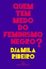 Quem tem medo do feminismo negro? eBook Kindle