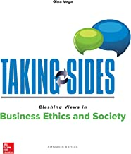 Taking Sides: Clashing Views in Business Ethics and Society