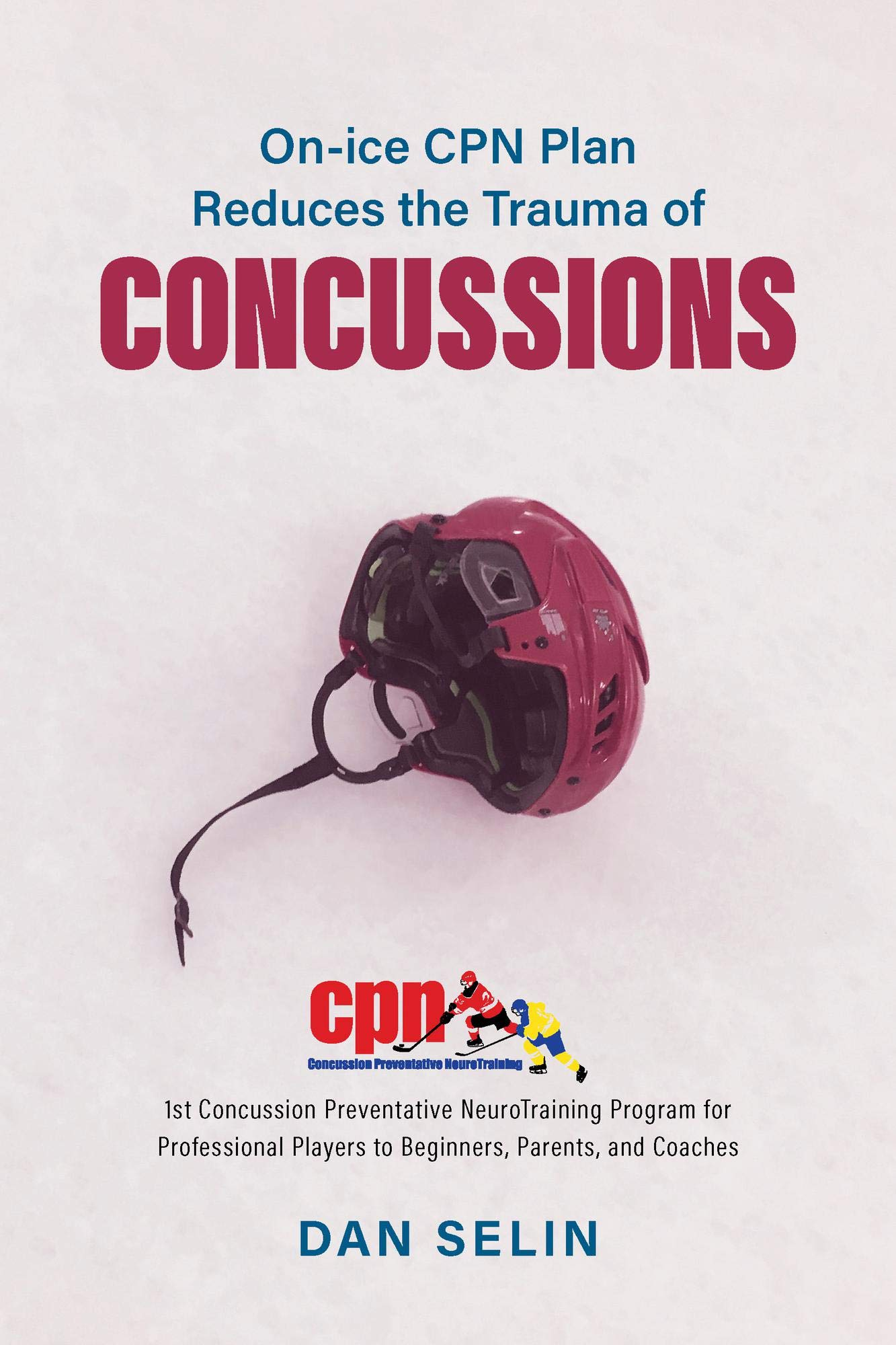 On ice CPN Plan Reduces the Trauma of Concussions (English Edition)
